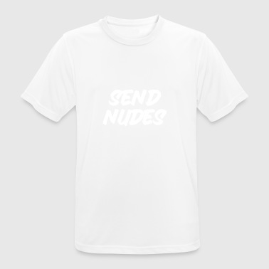 Send Nudes 5 White - Camiseta hombre transpirable