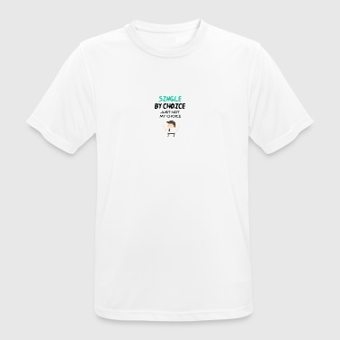 Single by choice - Men's Breathable T-Shirt