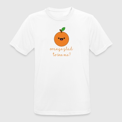 Fruit / fruit: Oranje Glad To See Me? - mannen T-shirt ademend