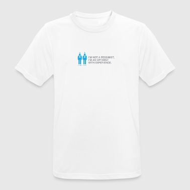 Pessimist? Rather An Optimist With Experience. - Men's Breathable T-Shirt