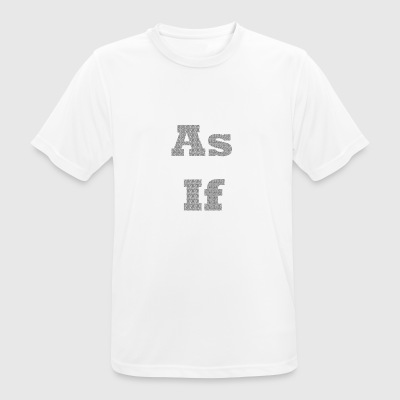 As If - Men's Breathable T-Shirt