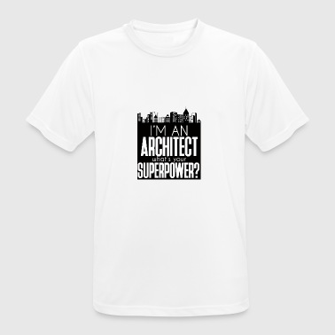 Architect / Architecture: I'm An Architect. What's - Men's Breathable T-Shirt