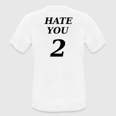 Hate You - T-shirt respirant Homme