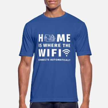 Home Is Where Wifi Connects Automatically Home is where the WIFI connects automatically - Camiseta deportiva hombre