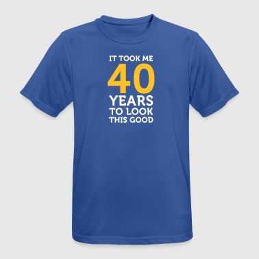 It Took 40 Years To Look So Good! - Men's Breathable T-Shirt
