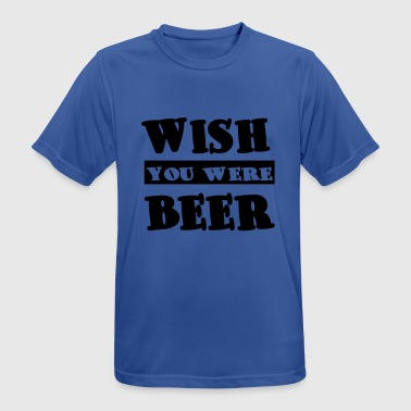 Wish You Were Beer - Øl - Øl - Drikk - Suff - Pustende T-skjorte for menn