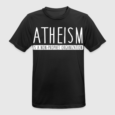 Atheism is a non-prophet organization - Men's Breathable T-Shirt