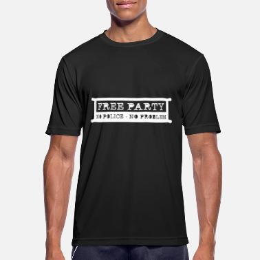 Party Free party no police no problem - Men's Sport T-Shirt