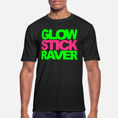 Raver Quotes Glow Stick Raver Rave Quote - Men's Breathable T-Shirt