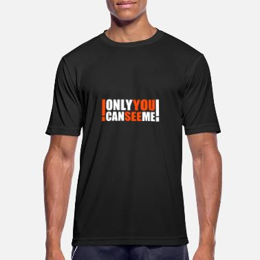 Word only you can see me - Men's Sport T-Shirt