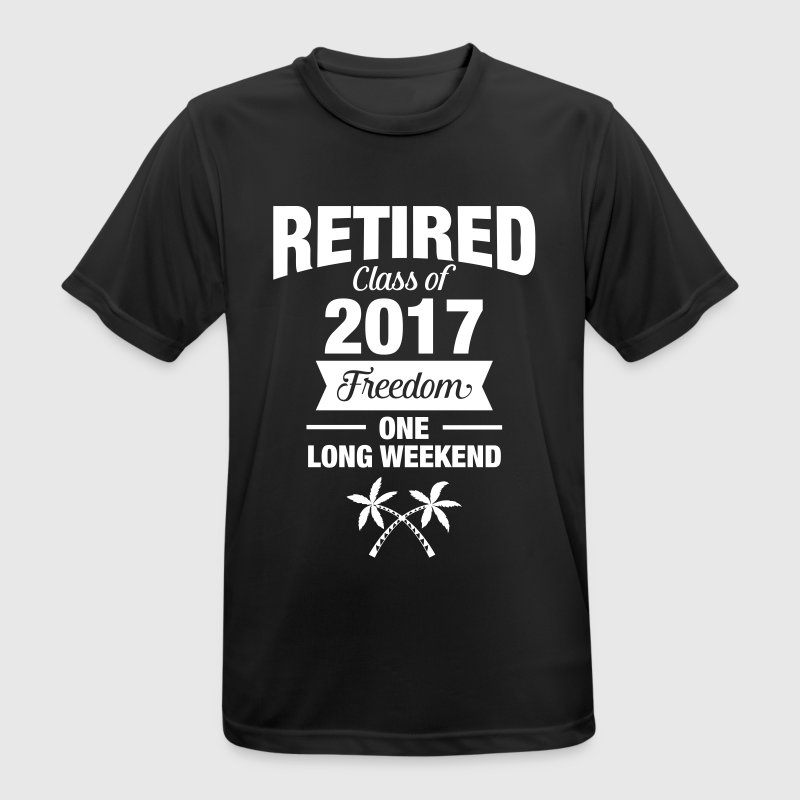Retires Class Of 2017 - Freedom - One Long Weekend - Pustende T-skjorte for menn