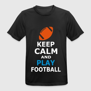 Keep Calm And Play Football KEEP CALM AND PLAY FOOTBALL - Men's Breathable T-Shirt