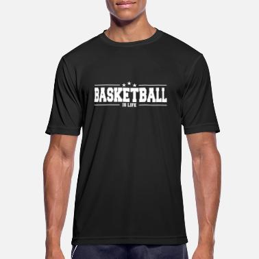 Basketball Is My Life basketball is life 1 - Men's Breathable T-Shirt