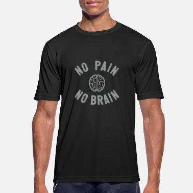 No Brain No Pain no pain no brain - Männer T-Shirt atmungsaktiv