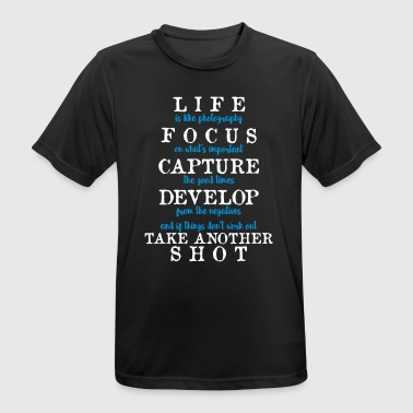 Life is like Photography - funny gift - Men's Breathable T-Shirt