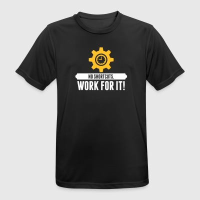 No Shortcuts. Work For It! - Men's Breathable T-Shirt