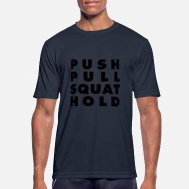 Push Pull Squat Hold - Männer Sport T-Shirt