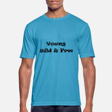 Young Wild And Free Young Wild & Free - Men's Sport T-Shirt