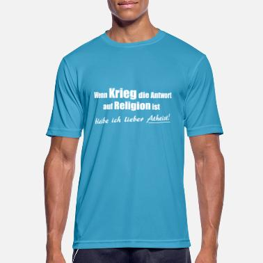 Atheist Religion Religion = War = Atheist - Men's Breathable T-Shirt