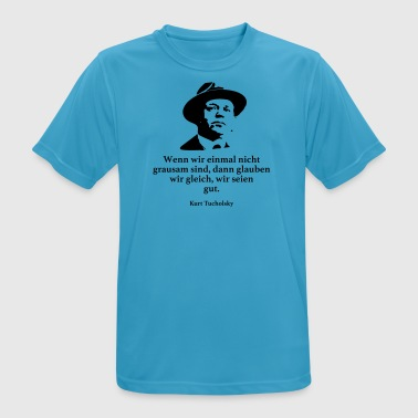 Tucholsky: If we are not cruel, there - Men's Breathable T-Shirt