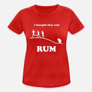 Running I Thought They Said Rum Hill - Women's Sport T-Shirt