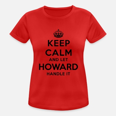 Howard keep calm and let howard handle it - Women's Sport T-Shirt