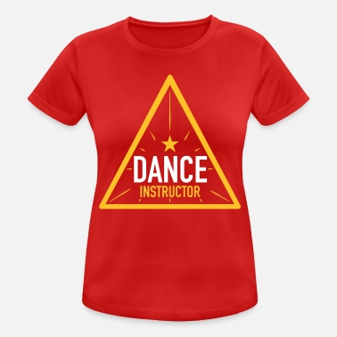 Dance Instructor Dance Instructor - Women's Sport T-Shirt