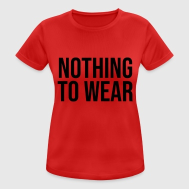 Nothing Nothing to wear - Women's Breathable T-Shirt