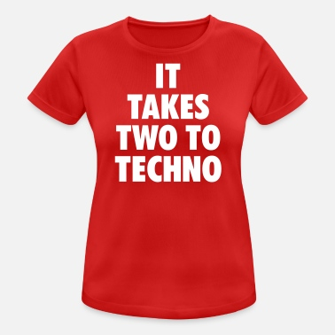 Take Two It takes two to techno - Women's Breathable T-Shirt