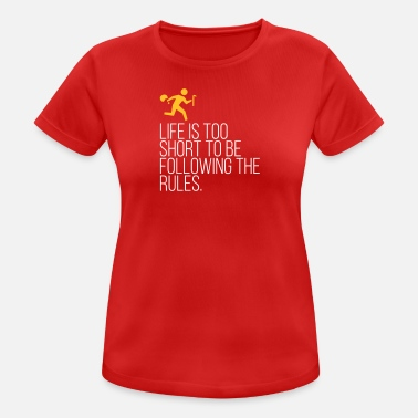 Decree Life's Too Short To Be Following The Rules. - Women's Breathable T-Shirt