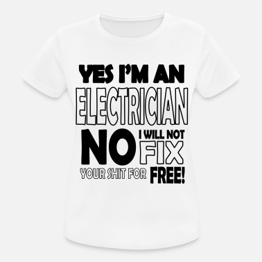 Will Electrician - I will not fix your shit for free - Sports T-shirt dame