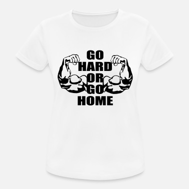 Home Go Hard Or Go Home - Women's Sport T-Shirt