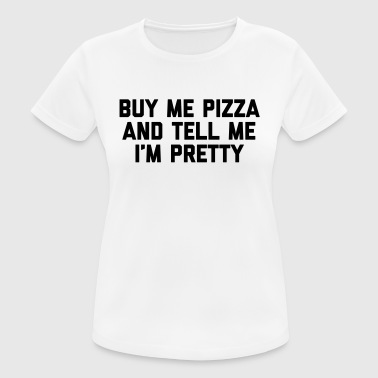 Buy Me Pizza Funny Quote - vrouwen T-shirt ademend