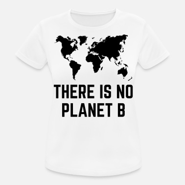 There Is No Planet B - T-shirt sport Femme