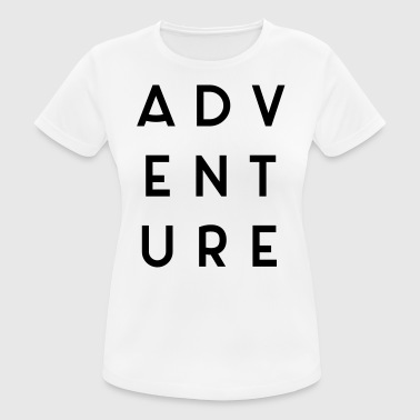 Adventure Travel Quote  - Women's Breathable T-Shirt