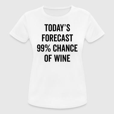 Chance Of Wine Funny Quote - Women's Breathable T-Shirt