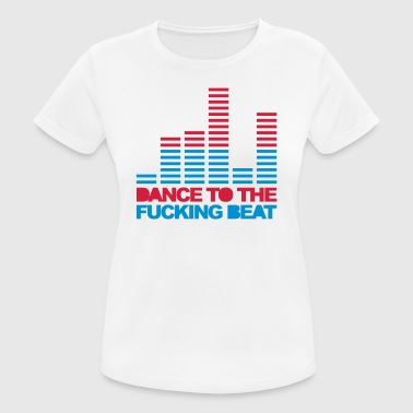 Dance To The Beat 3 EDM Quote - Women's Breathable T-Shirt