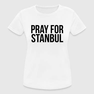 PRAY FOR ISTANBUL (PRAY FOR ISTANBUL) - Women's Breathable T-Shirt