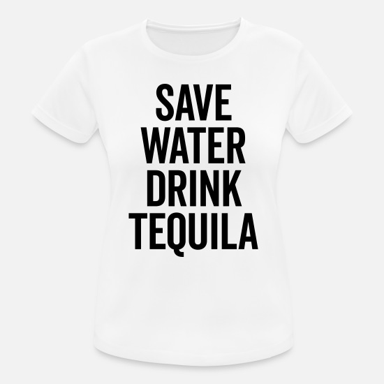 Cool T-shirts - Drink Tequila Funny Quote - Vrouwen sport T-shirt wit
