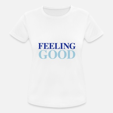 Feel Feel good - Women's Sport T-Shirt