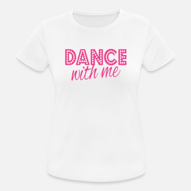 Dance With Me dance with me - Sport T-skjorte for kvinner
