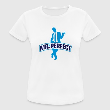 Mr Perfect - vrouwen T-shirt ademend