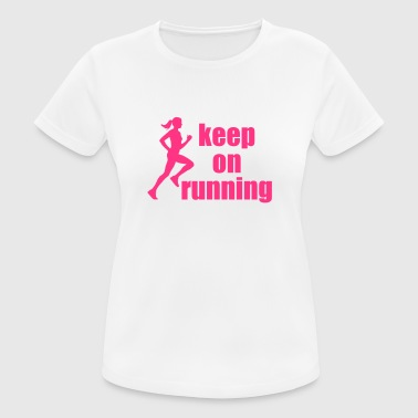 keep on running - woman - Frauen T-Shirt atmungsaktiv