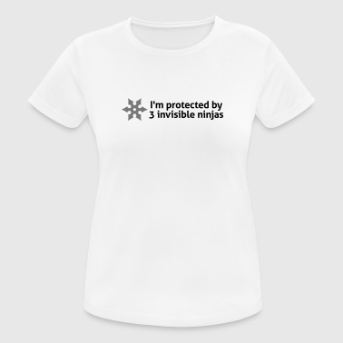 I am protected by invisible ninjas! - Women's Breathable T-Shirt