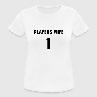 Players Wife Vêtements Sport - T-shirt respirant Femme