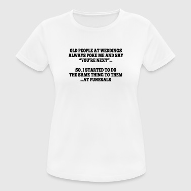 old people at weddings 1 - vrouwen T-shirt ademend