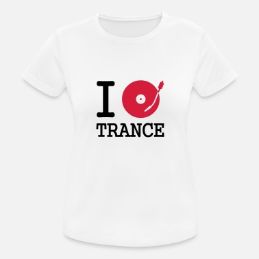 Trance I dj / play / listen to trance - Women's Sport T-Shirt