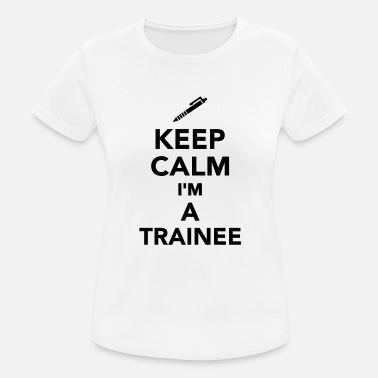Trainee Keep calm I'm a Trainee - Sport T-skjorte for kvinner
