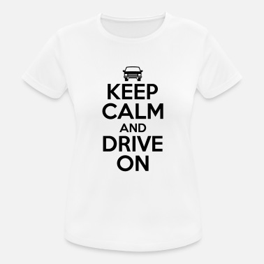 Drive Keep calm and drive on - Maglietta sportiva donna