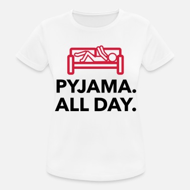 Pajamas Throughout the day in your pajamas! - Women's Breathable T-Shirt